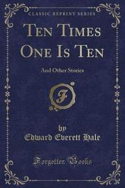 Ten Times One Is Ten by Edward Everett Hale