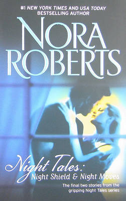 Night Tales: Night Shield & Night Moves: Night Shield\Night Moves by Nora Roberts image