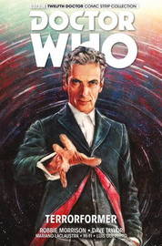 Doctor Who: The Twelfth Doctor: Volume 1 by Robbie Morrison