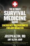 The Ultimate Survival Medicine Guide by Joseph Alton