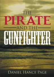 The Pirate and the Gunfighter by DANIEL HANCE PAGE image