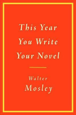 This Year You Write Your Novel by Walter Mosley image