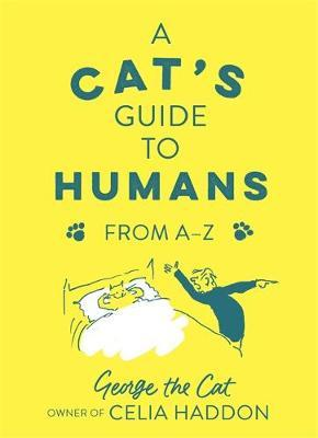 A Cat's Guide to Humans by George the Cat, owner of Celia Haddon image