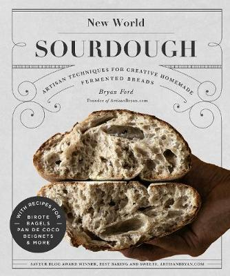 New World Sourdough by Bryan Ford