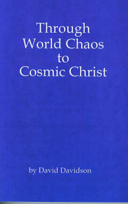 Through World Chaos to Cosmic Christ by David Davidson image