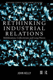 Rethinking Industrial Relations by John Kelly image