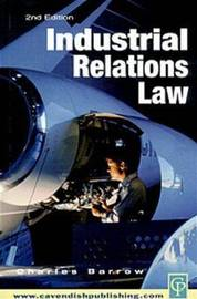 Industrial Relations Law by Charles Barrow