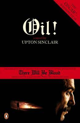 Oil!: There Will be Blood by Upton Sinclair image