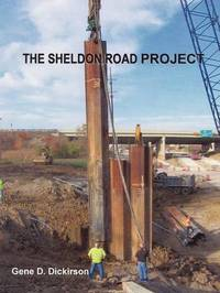 The Sheldon Road Project by Gene D Dickirson