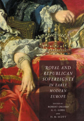 Royal and Republican Sovereignty in Early Modern Europe