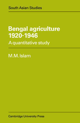 Bengal Agriculture 1920-1946 by M.Mufakharul Islam