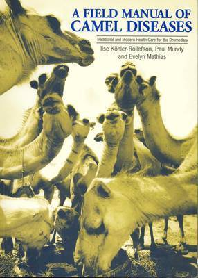 A Field Manual of Camel Diseases by Ilse Kohler-Rollefson