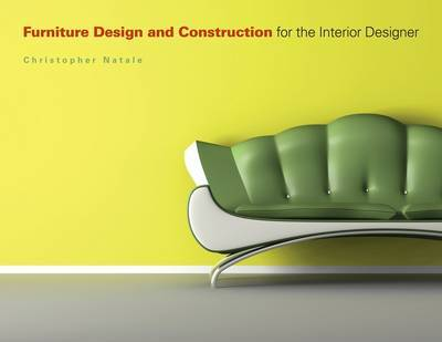 Furniture Design and Construction for the Interior Designer by Christopher Natale image