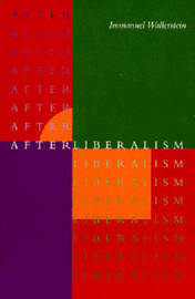After Liberalism by Immanuel Wallerstein