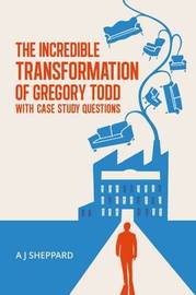 The Incredible Transformation of Gregory Todd by A. J. Sheppard