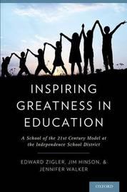 Inspiring Greatness in Education by Edward Zigler