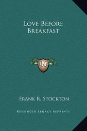 Love Before Breakfast by Frank .R.Stockton