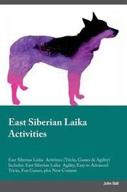East Siberian Laika Activities East Siberian Laika Activities (Tricks, Games & Agility) Includes by John Ball
