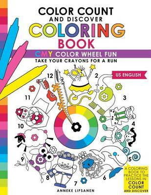 Color Count and Discover Coloring Book by Anneke Lipsanen
