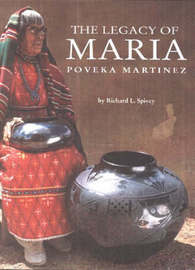 Legacy of Maria Poveka Martinez by Richard L. Spivey image