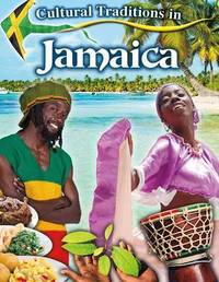 Cultural Traditions in Jamaica by Lynn Peppas