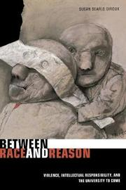 Between Race and Reason by Susan Searls Giroux
