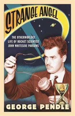 Strange Angel by George Pendle