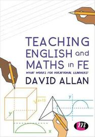 Teaching English and Maths in FE by David Allan