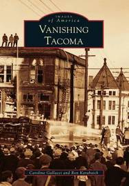Vanishing Tacoma by Caroline Gallacci