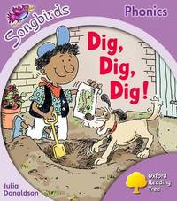 Oxford Reading Tree: Level 1+: Songbirds: Dig, Dig, Dig! by Julia Donaldson image