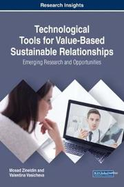 Technological Tools for Value-Based Sustainable Relationships by Mosad Zineldin