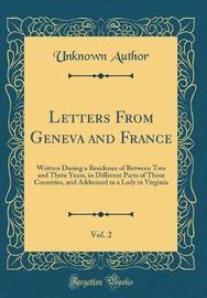 Letters from Geneva and France, Vol. 2 by Unknown Author image