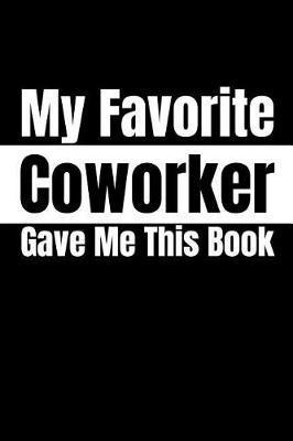 My Favorite Coworker Gave Me This Book by Roasting Pumpkins