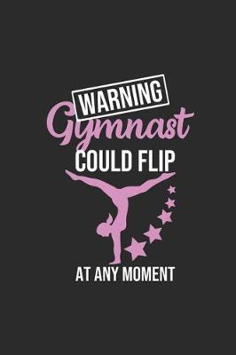 Gymnast Could Flip At Any Moment by Gymnastics Publishing