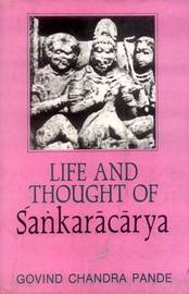 Life and Thought of Sankaracarya by Govind Chandra Pande image