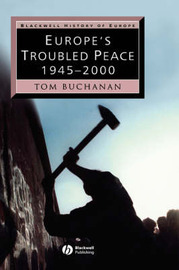 Europe's Troubled Peace: 1945-2000 by Tom Buchanan