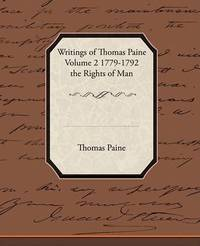 Writings of Thomas Paine Volume 2 1779-1792 the Rights of Man by Thomas Paine image