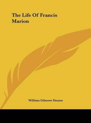 The Life of Francis Marion by William Gilmore Simms image