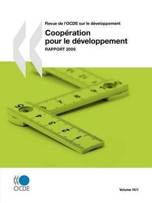 Revue De L'OCDE Sur Le Developpement: Cooperation Pour Le Developpement - Rapport 2009 : Volume 10 Numero 1 by OECD Publishing