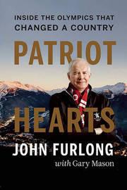 Patriot Hearts by John Furlong