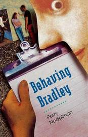 Behaving Bradley by Perry Nodelman