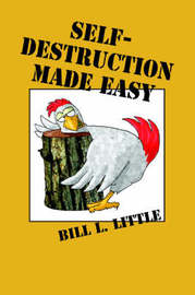 Self-Destruction Made Easy by Bill Little image
