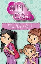 Ella and Olivia: #4 New Girl by Yvette Poshoglian