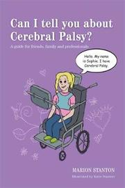 Can I tell you about Cerebral Palsy? by Marion Stanton