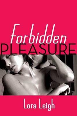 Forbidden Pleasure by Lora Leigh