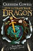 How to Steal a Dragon's Sword: Book 9 by Cressida Cowell