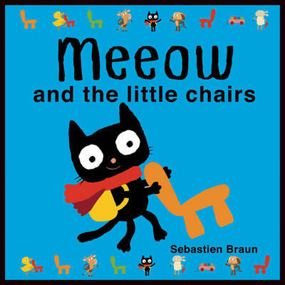Meeow and the Little Chairs by Sebastien Braun image