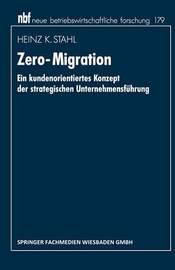 Zero-Migration by Heinz K Stahl