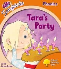 Oxford Reading Tree: Level 6: Songbirds: Tara's Party by Julia Donaldson image
