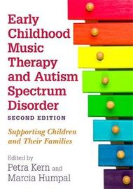 Early Childhood Music Therapy and Autism Spectrum Disorder, Second Edition image